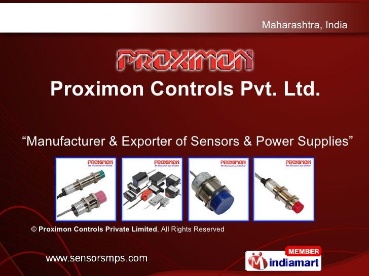 """"""" Manufacturer & Exporter of Sensors & Power Supplies"""" ©  Proximon Controls Private Limited , All Rights Reserved Proximon..."""