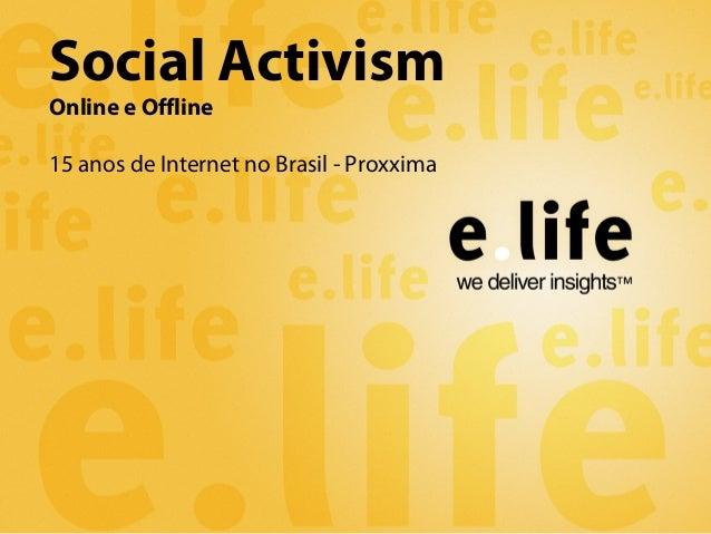 Social Activism Online e Offline 15 anos de Internet no Brasil - Proxxima