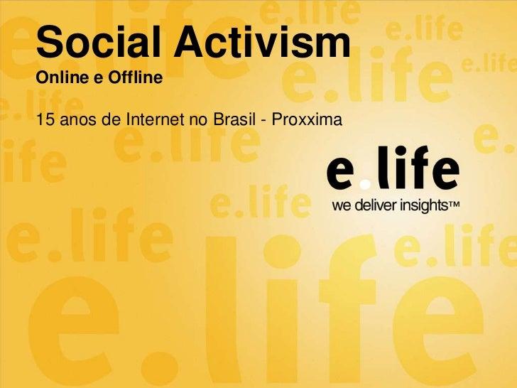 Social ActivismOnline e Offline15 anos de Internet no Brasil - Proxxima