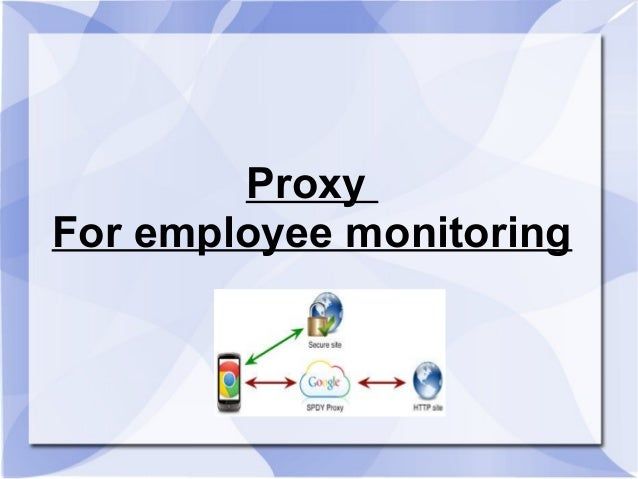 Proxy For employee monitoring