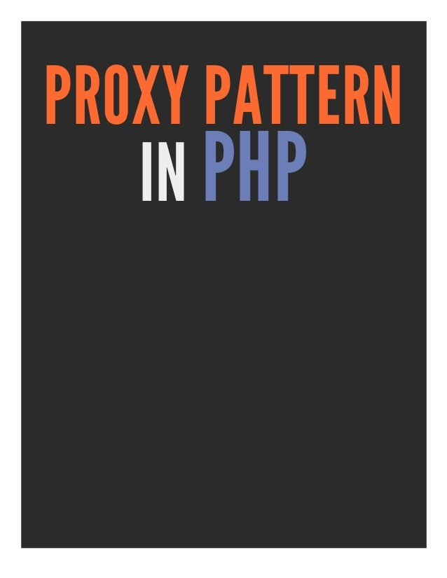 PROXY PATTERN   IN PHP