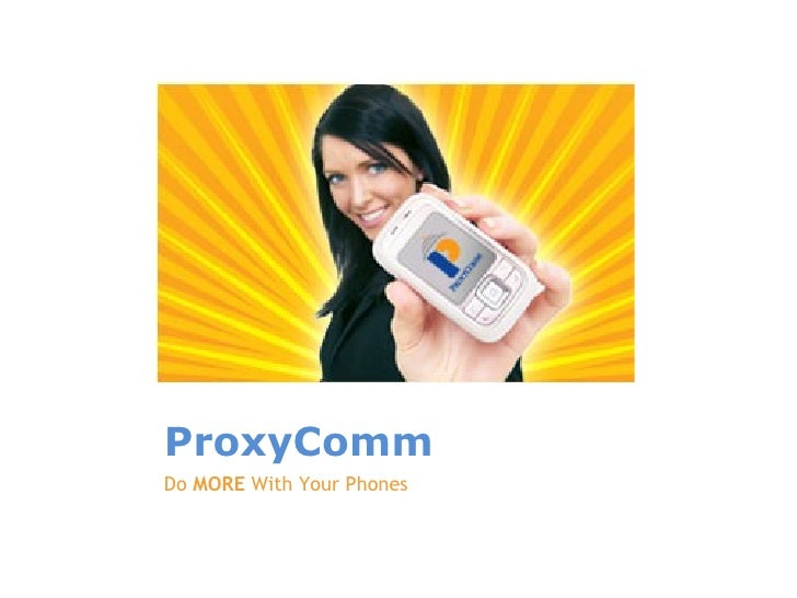 ProxyComm Do MORE With Your Phones