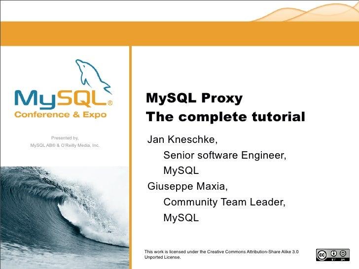 MySQL Proxy                                    The complete tutorial                                     Jan Kneschke,    ...
