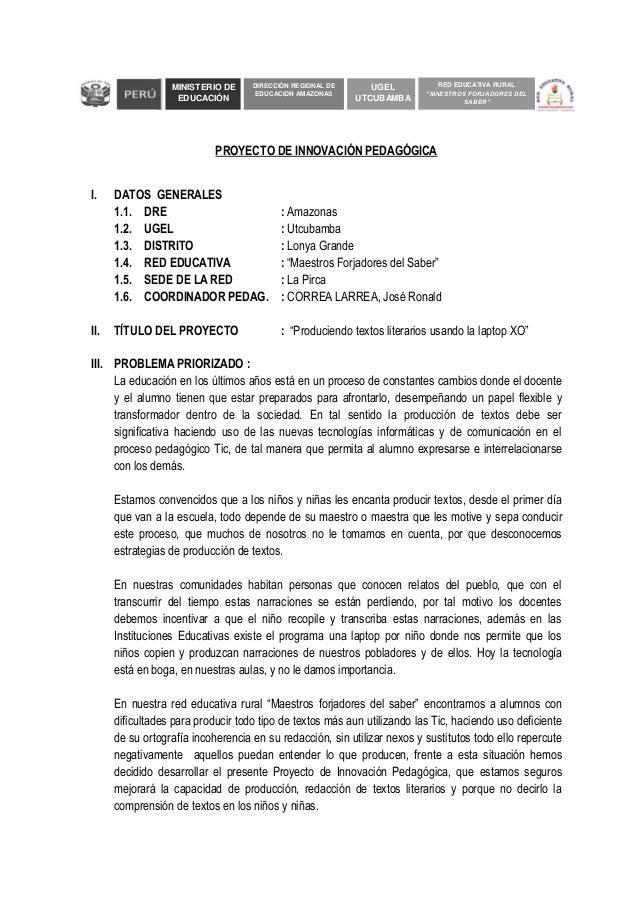 PROYECTO DE INNOVACIÓN PEDAGÓGICA I. DATOS GENERALES 1.1. DRE : Amazonas 1.2. UGEL : Utcubamba 1.3. DISTRITO : Lonya Grand...