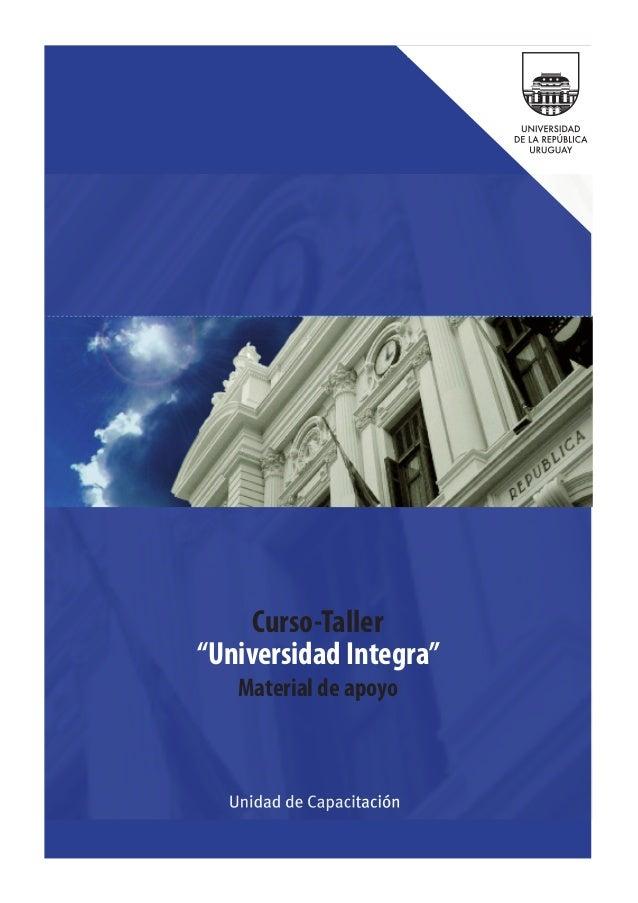 """1 Curso-Taller""""Universidad Integra"""" I Programa y Material de Apoyo Curso-Taller """"Universidad Integra"""" Material de apoyo"""