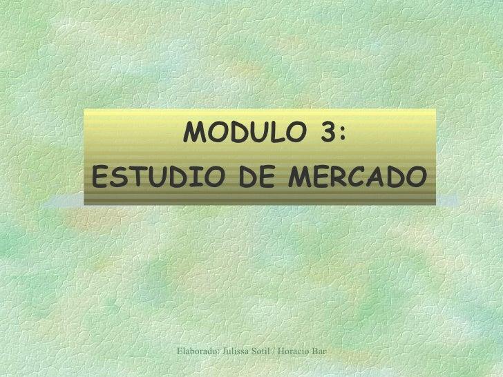 MODULO 3: ESTUDIO DE MERCADO