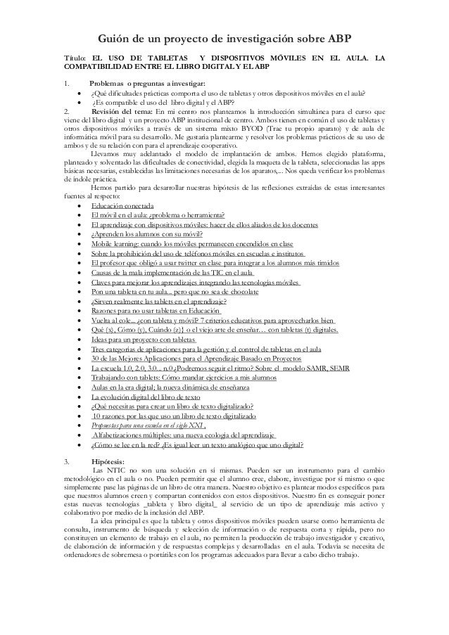 Guión de un proyecto de investigación sobre ABP Título: EL USO DE TABLETAS Y DISPOSITIVOS MÖVILES EN EL AULA. LA COMPATIBI...