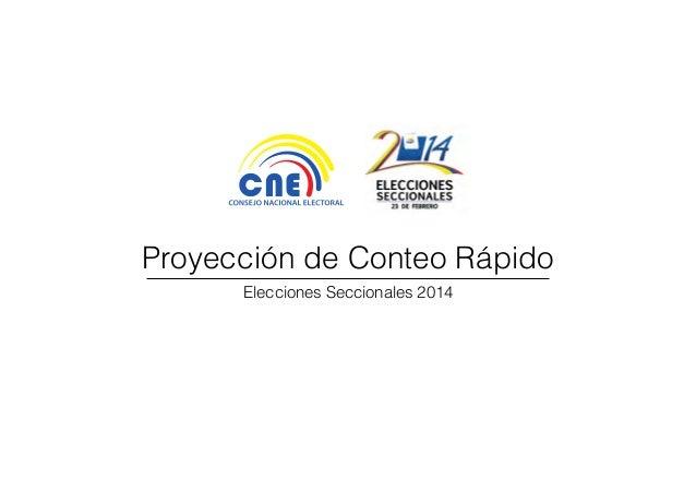 Proyección de Conteo Rápido Elecciones Seccionales 2014