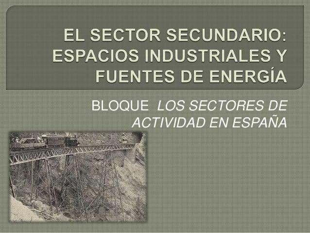 BLOQUE LOS SECTORES DE ACTIVIDAD EN ESPAÑA