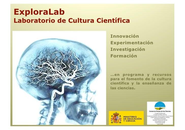 Objetivos • Promover la cultura científica • Crear espacios abiertos a los avances de la sociedad • Albergar exposiciones ...