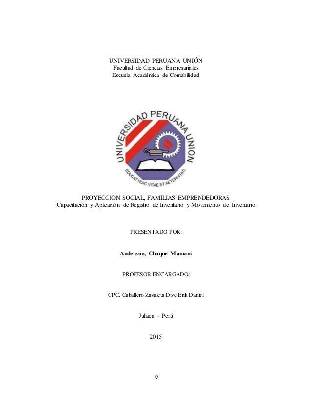 0 UNIVERSIDAD PERUANA UNIÓN Facultad de Ciencias Empresariales Escuela Académica de Contabilidad PROYECCION SOCIAL, FAMILI...