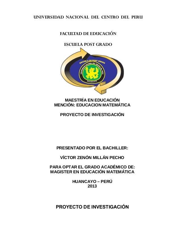 UNIVERSIDAD NACIONAL DEL CENTRO DEL PERU         FACULTAD DE EDUCACIÓN           ESCUELA POST GRADO           MAESTRÍA EN ...