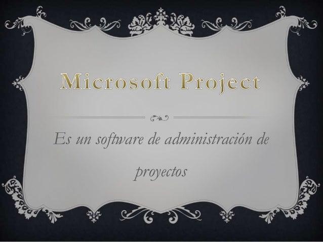 Es un software de administración deproyectos