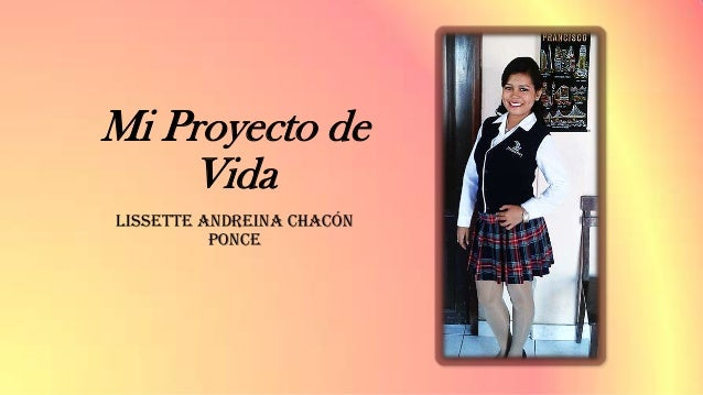 Mi Proyecto de Vida Lissette Andreina Chacón Ponce