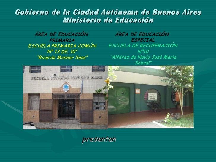 Gobierno de la Ciudad Autónoma de Buenos Aires Ministerio de Educación ÁREA DE EDUCACIÓN  PRIMARIA ESCUELA PRIMARIA COMÚN ...
