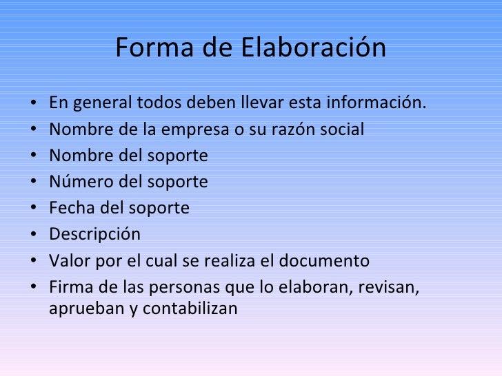 Forma de Elaboración <ul><li>En general todos deben llevar esta información. </li></ul><ul><li>Nombre de la empresa o su r...