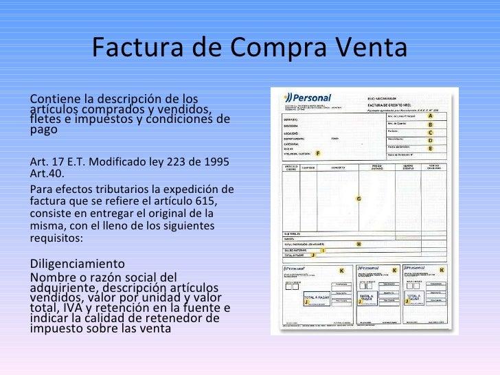 Factura de Compra Venta <ul><li>Contiene la descripción de los artículos comprados y vendidos, fletes e impuestos y condic...