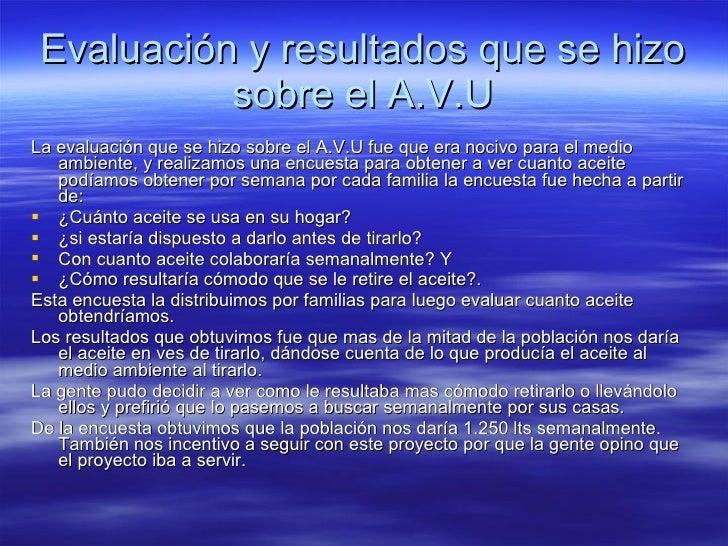 Evaluación y resultados que se hizo sobre el A.V.U <ul><li>La evaluación que se hizo sobre el A.V.U fue que era nocivo par...