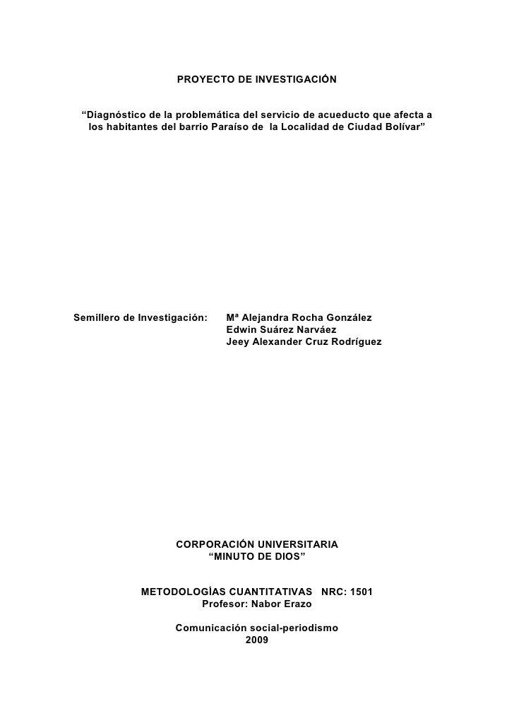 """PROYECTO DE INVESTIGACIÓN    """"Diagnóstico de la problemática del servicio de acueducto que afecta a   los habitantes del b..."""