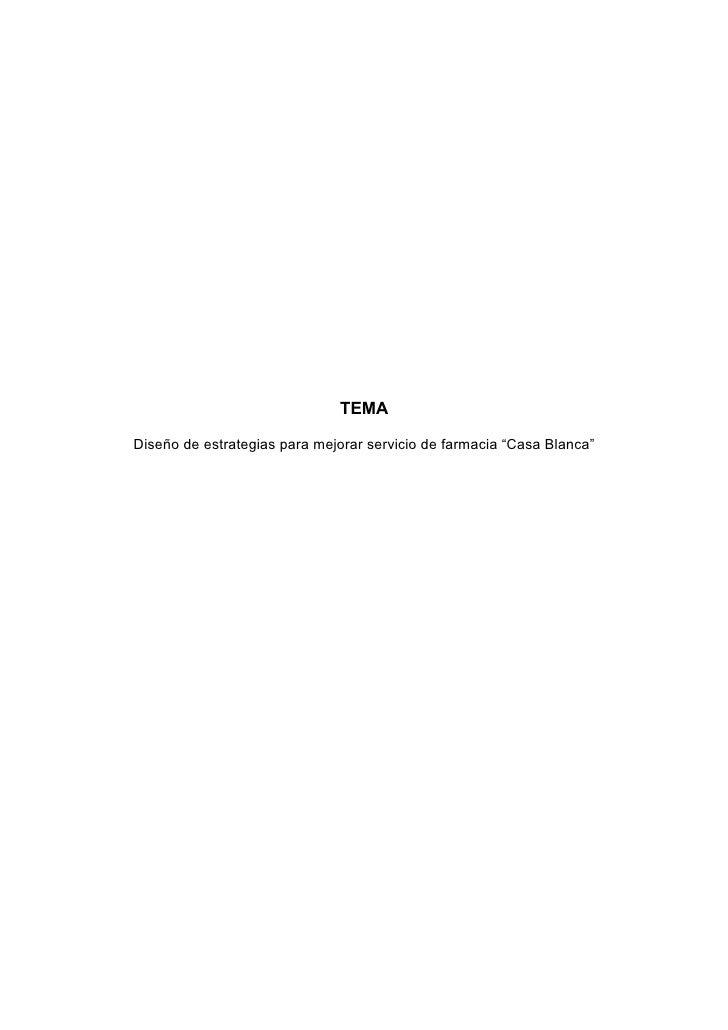 """TEMA  Diseño de estrategias para mejorar servicio de farmacia """"Casa Blanca"""""""