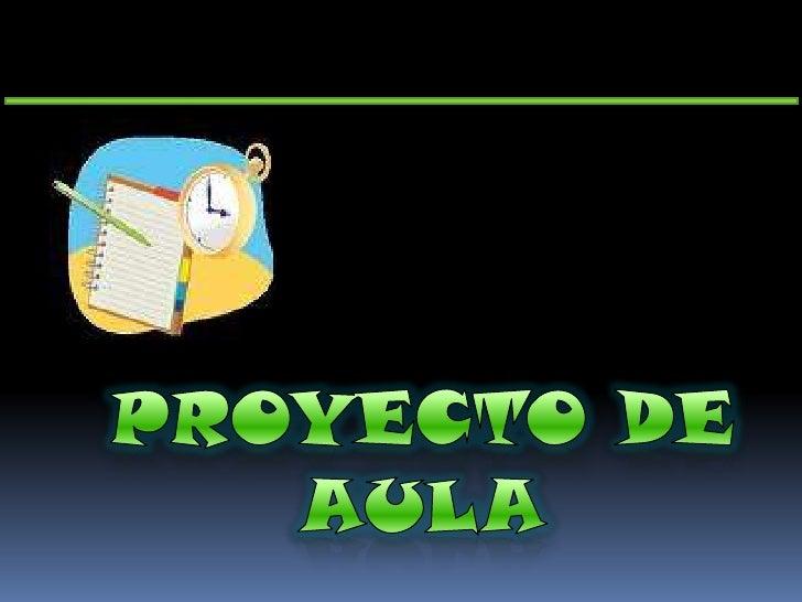 PROYECTO DE AULA<br />