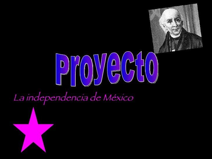 La independencia de México  Proyecto