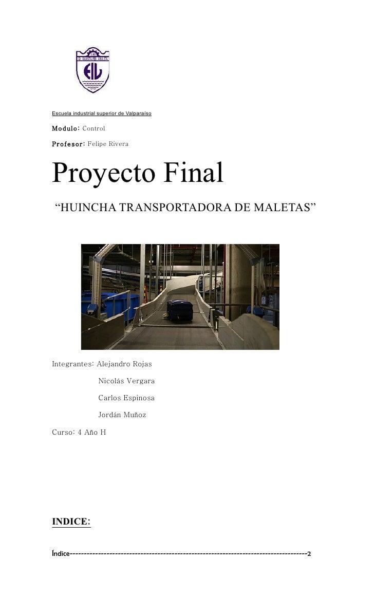 "Escuela industrial superior de Valparaíso  Modulo: Control  Profesor: Felipe Rivera     Proyecto Final  ""HUINCHA TRANSPORT..."