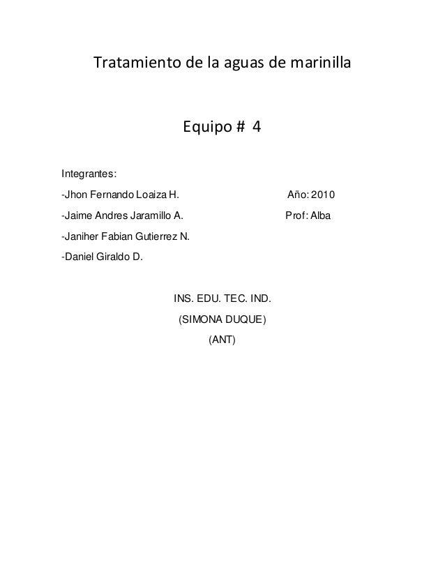 Tratamiento de la aguas de marinilla Equipo # 4 Integrantes: -Jhon Fernando Loaiza H. Año: 2010 -Jaime Andres Jaramillo A....