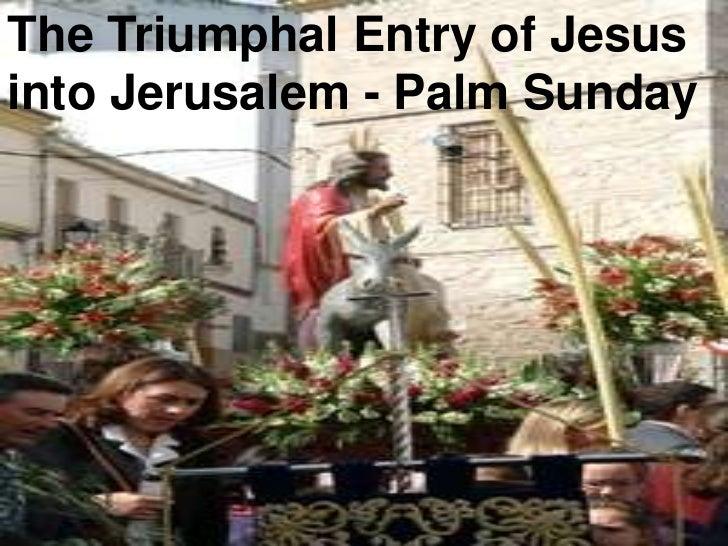 The Triumphal Entry of Jesus into Jerusalem - Palm Sunday<br />