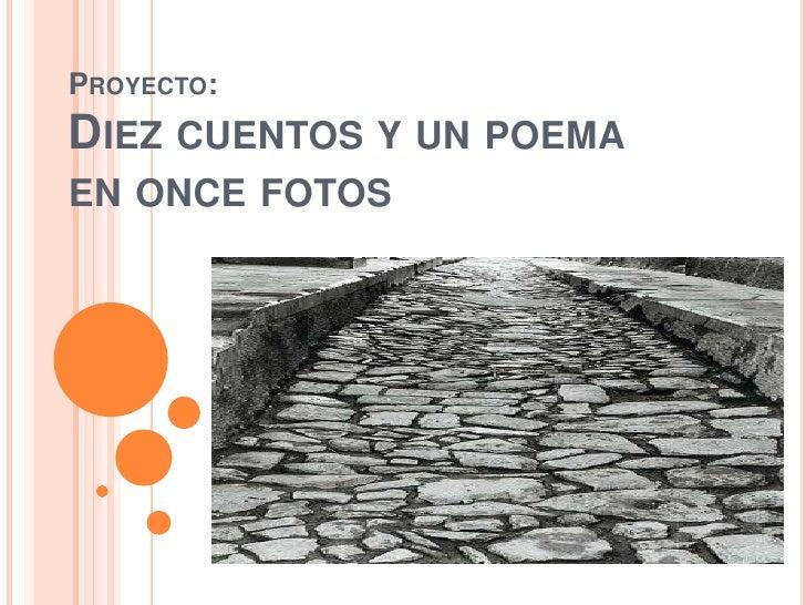 PROYECTO:DIEZ CUENTOS Y UN POEMAEN ONCE FOTOS