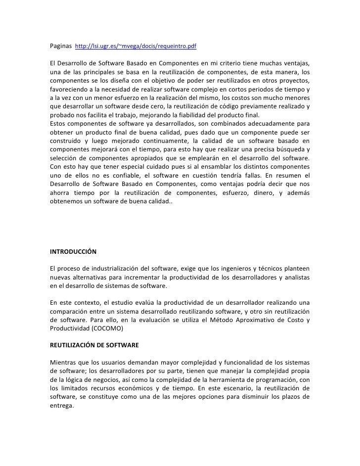 Paginas http://lsi.ugr.es/~mvega/docis/requeintro.pdfEl Desarrollo de Software Basado en Componentes en mi criterio tiene ...