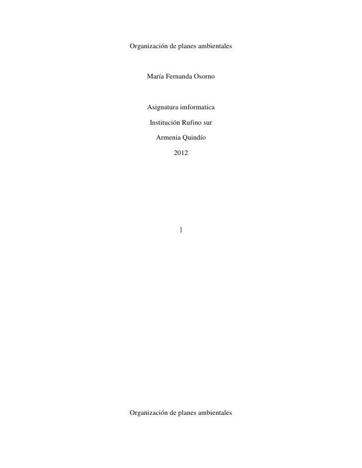Organización de planes ambientales     María Fernanda Osorno     Asignatura imformatica      Institución Rufino sur       ...