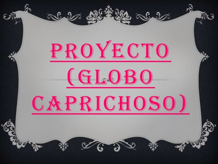 PROYECTO  (GLOBOCAPRICHOSO)
