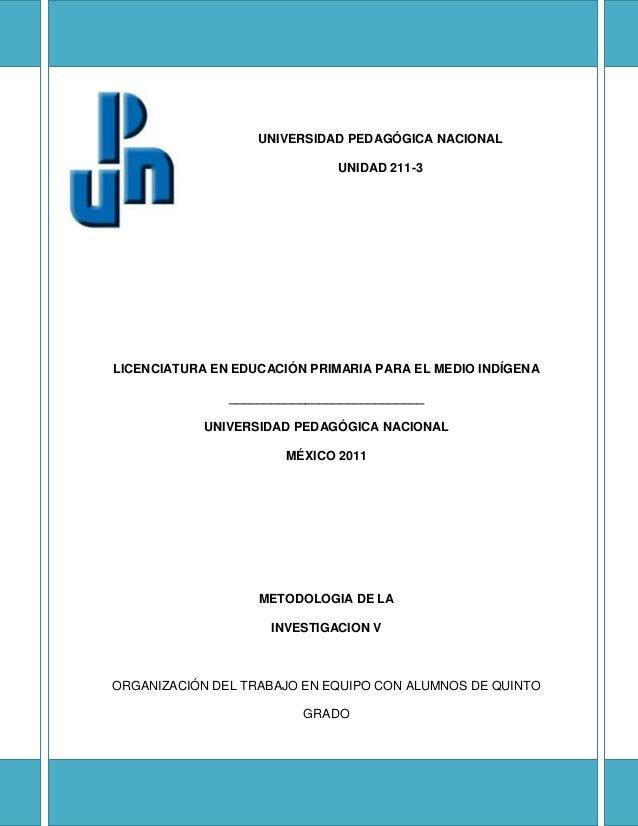 UNIVERSIDAD PEDAGÓGICA NACIONAL                              UNIDAD 211-3LICENCIATURA EN EDUCACIÓN PRIMARIA PARA EL MEDIO ...