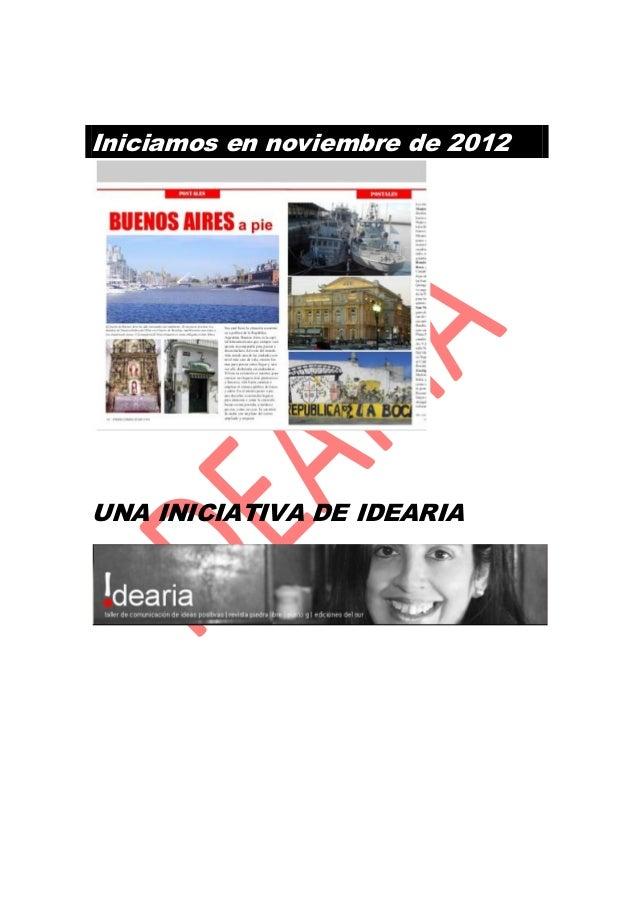 Iniciamos en noviembre de 2012UNA INICIATIVA DE IDEARIA