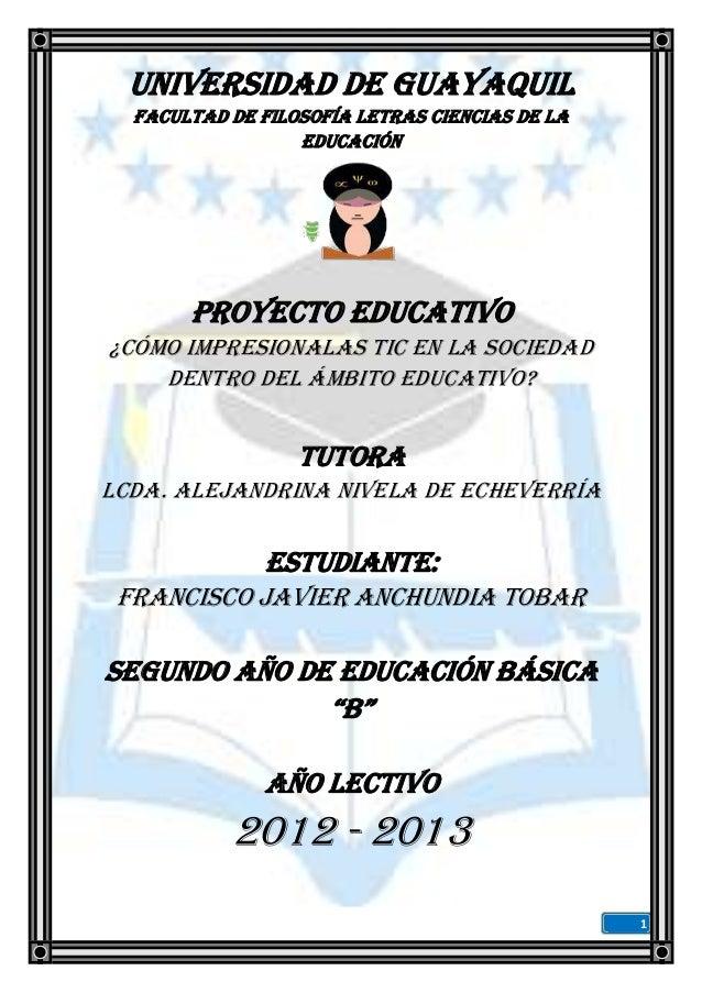 Universidad de Guayaquil  Facultad de Filosofía Letras Ciencias de la                  Educación       Proyecto Educativo¿...