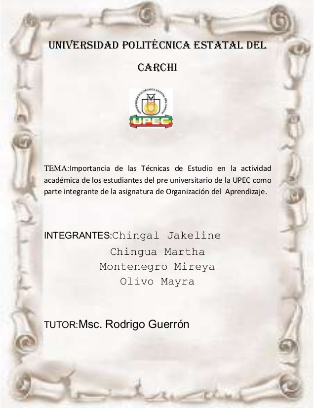 UNIVERSIDAD POLITÉCNICA ESTATAL DEL                           CARCHITEMA:Importancia de las Técnicas de Estudio en la acti...