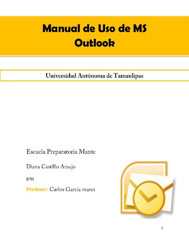 1Manual de Uso de MSOutlook6°HProfesor: