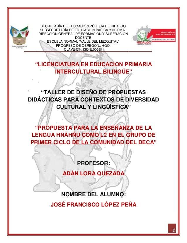 """1""""LICENCIATURA EN EDUCACION PRIMARIAINTERCULTURAL BILINGÜE""""""""TALLER DE DISEÑO DE PROPUESTASDIDÁCTICAS PARA CONTEXTOS DE DIV..."""