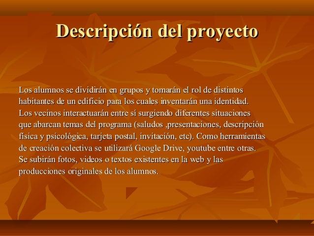 Descripción del proyectoDescripción del proyecto Los alumnos se dividirán en grupos y tomarán el rol de distintosLos alumn...