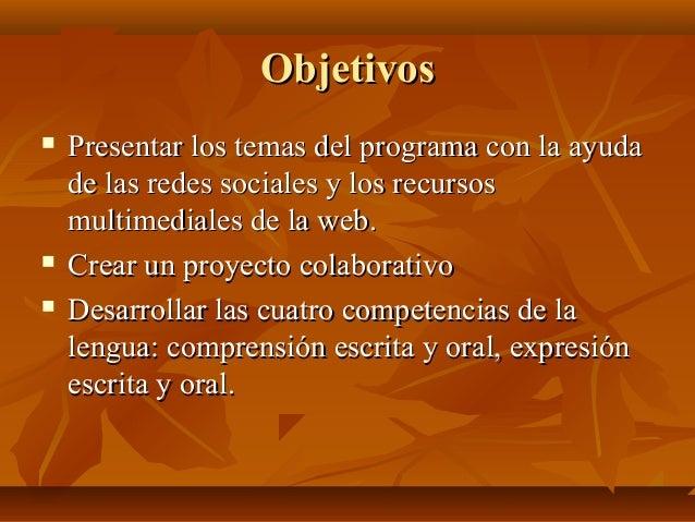ObjetivosObjetivos  Presentar los temas del programa con la ayudaPresentar los temas del programa con la ayuda de las red...