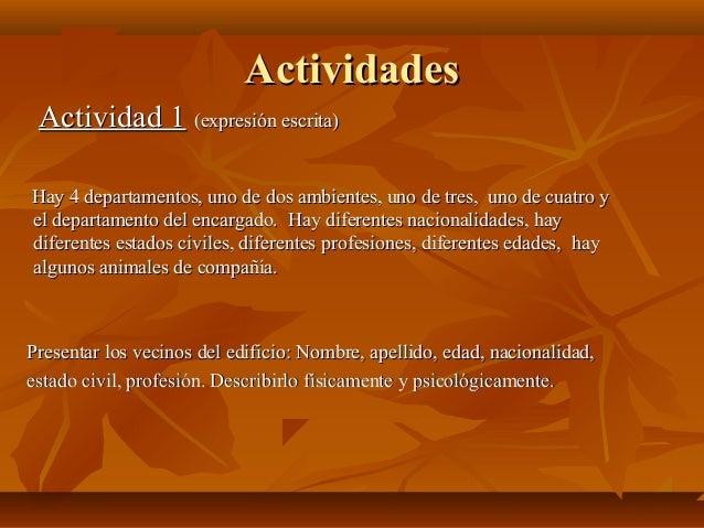ActividadesActividades Actividad 1Actividad 1 (expresión escrita)(expresión escrita) Hay 4 departamentos, uno de dos ambie...