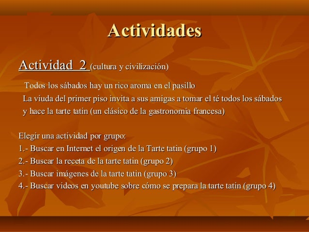 ActividadesActividades Actividad 2Actividad 2 (cultura y civilización)(cultura y civilización) Todos los sábados hay un ri...