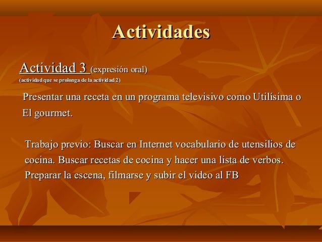 ActividadesActividades Actividad 3Actividad 3 (expresión oral)(expresión oral) (actividad que se prolonga de la actividad ...