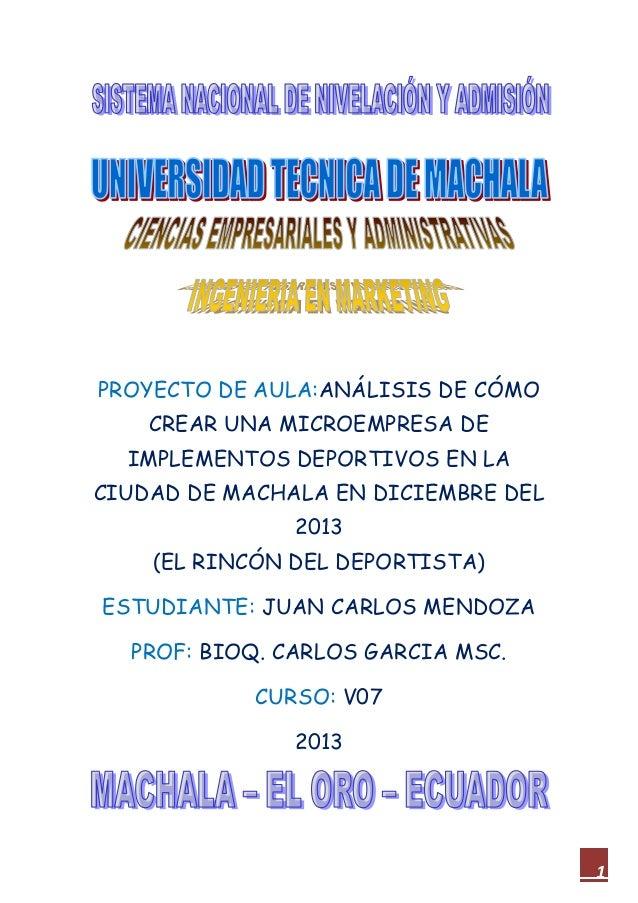 PROYECTO DE AULA:ANÁLISIS DE CÓMO CREAR UNA MICROEMPRESA DE IMPLEMENTOS DEPORTIVOS EN LA CIUDAD DE MACHALA EN DICIEMBRE DE...