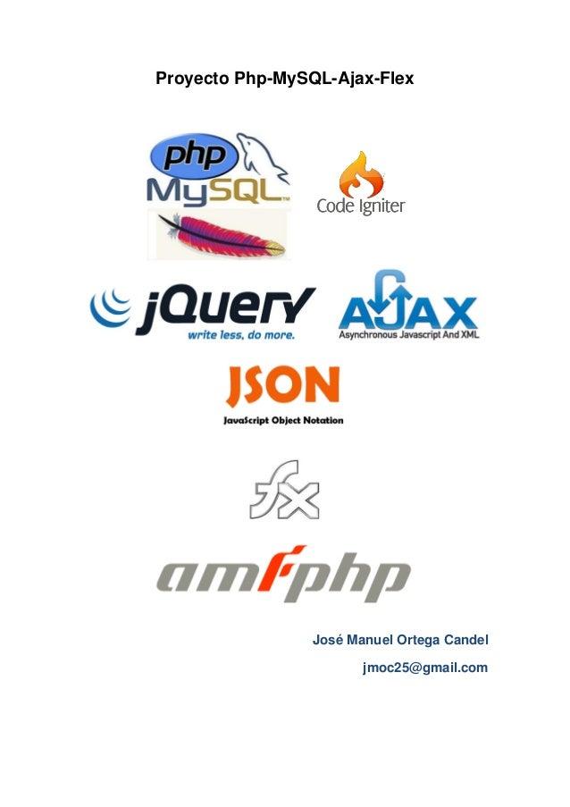 Proyecto Php-MySQL-Ajax-Flex  José Manuel Ortega Candel jmoc25@gmail.com