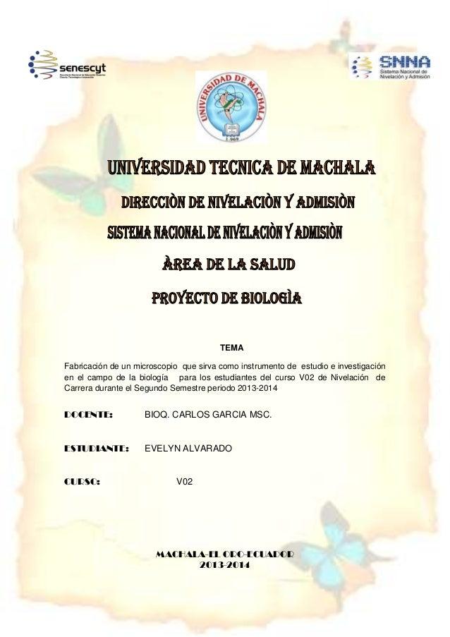 TEMA Fabricación de un microscopio que sirva como instrumento de estudio e investigación en el campo de la biología para l...
