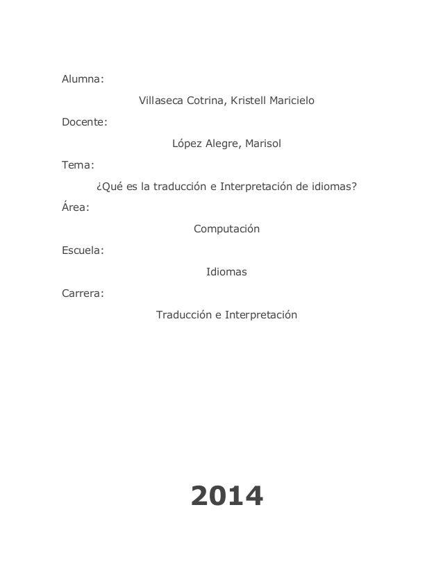 Alumna: Villaseca Cotrina, Kristell Maricielo Docente: López Alegre, Marisol Tema: ¿Qué es la traducción e Interpretación ...