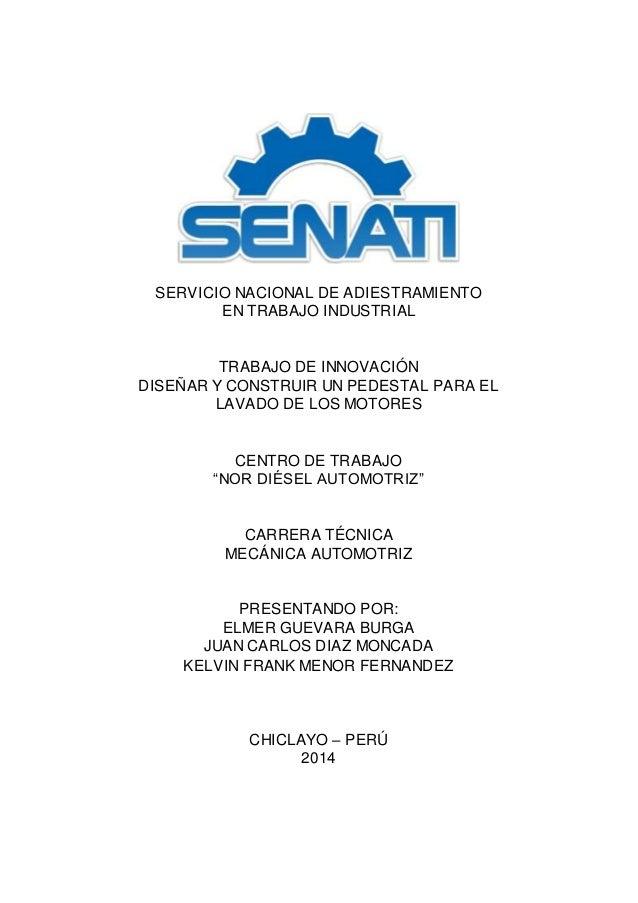 SERVICIO NACIONAL DE ADIESTRAMIENTO EN TRABAJO INDUSTRIAL TRABAJO DE INNOVACIÓN DISEÑAR Y CONSTRUIR UN PEDESTAL PARA EL LA...