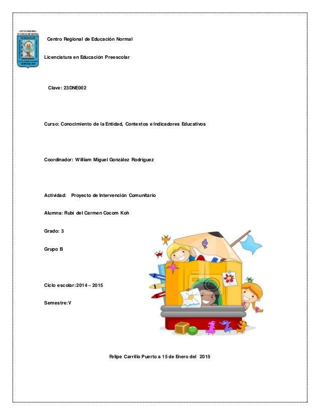 Centro Regional de Educación Normal Licenciatura en Educación Preescolar Clave: 23DNE002 Curso: Conocimiento de la Entidad...